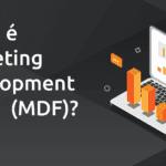 Marketing Development Funds (MDF)